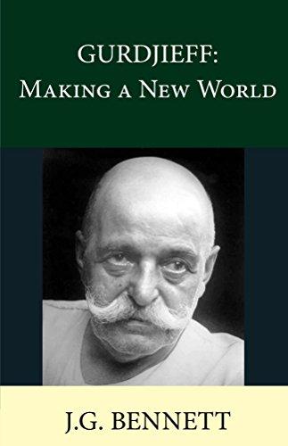 Descargar Utorrent Android GURDJIEFF: Making a New World (The Collected Works of J.G. Bennett Book 27) Archivos PDF