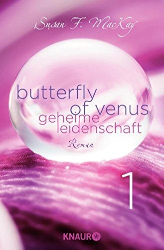 Butterfly of Venus 1: Serial Teil 1 (Venus Butterfly Sex)