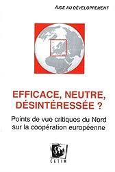 Efficace, neutre, désintéressée ? : Points de vue critiques du Nord sur la coopération européenne