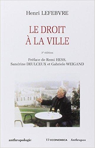 Le droit  la ville de Henri Lefebvre ,Remi Hess (Prface),Sandrine Deulceux (Prface) ( 15 avril 2009 )