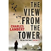 [(The View from the Tower)] [ By (author) Charles Lambert ] [December, 2013]