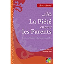 La Piete Envers les Parents Devoirs et Droits Entre Parents et Enfants en Islam