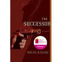 The Successor: A Novel by Ismail Kadare (2008-03-12)
