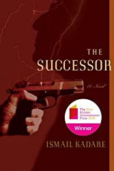 The Successor: A Novel by Ismail Kadare (2008-03-12)