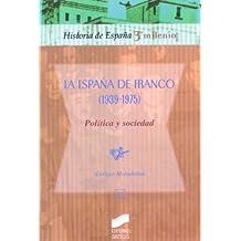 La España de Franco (1939-1975) (Historia de España, 3er milenio)