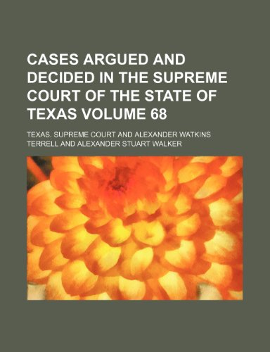 Cases argued and decided in the Supreme Court of the State of Texas Volume 68