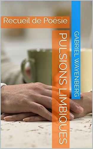 Descargar Torrent Online Pulsions Limbiques: Recueil de Poésie (Poésie Romantique - Tome t. 6) Epub Ingles