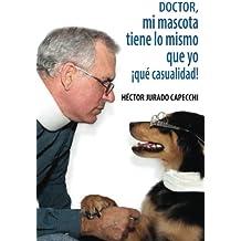 Doctor, mi mascota tiene lo mismo que yo, ¡qué casualidad!