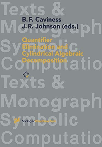 Quantifier Elimination and Cylindrical Algebraic Decomposition (Texts and monographs in symbolic computation)