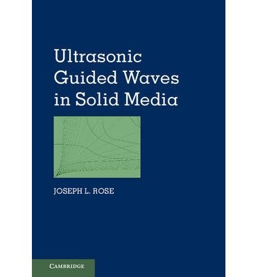 [(Ultrasonic Guided Waves in Solid Media)] [ By (author) Joseph L. Rose ] [August, 2014]
