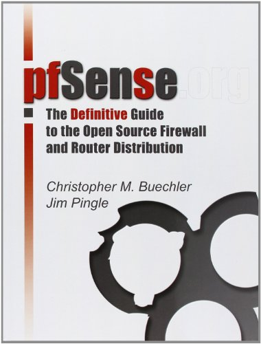 pfSensee: The Definitive Guide: The Definitive Guide to the pfSense Open Source Firewall and Router Distribution