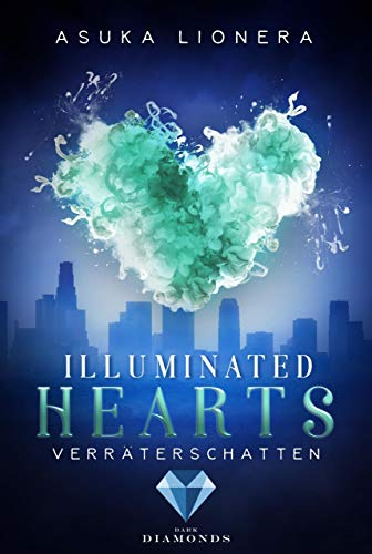 Illuminated Hearts 3: Verräterschatten