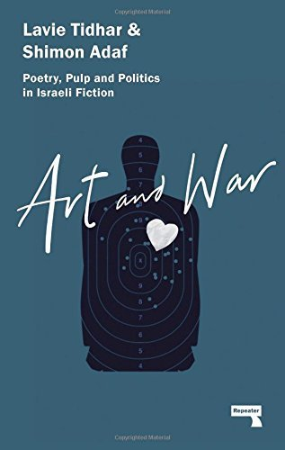 Art & War: Poetry, Pulp and Politics in Israeli Fiction by Lavie Tidhar (2016-04-26)
