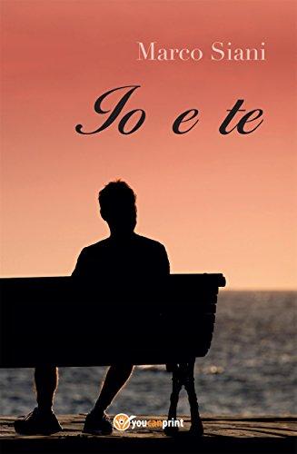 Io E Te Italian Edition Ebook Marco Siani Amazonde Kindle Shop