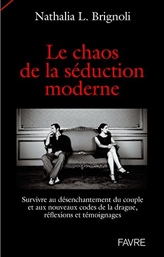 Le chaos de la séduction moderne