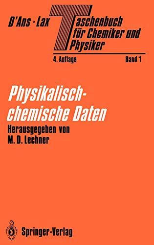 Taschenbuch für Chemiker und Physiker: Band I Physikalisch-chemische Daten