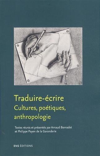 Traduire, écrire : Cultures, poétiques, anthropologie