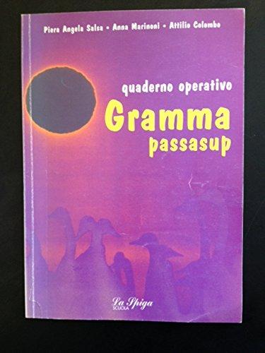Gramma passasup. Quaderno operativo. Con dizionario etimologico