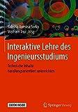 Interaktive Lehre des Ingenieursstudiums: Technische Inhalte handlungsorientiert unterrichten
