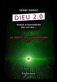 Dieu 2.0, tome 3 : La boîte de Schröndinger par Henri Duboc