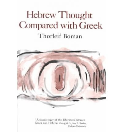 [(Hebrew Thought Compared with Greek)] [Author: Thorleif Boman] published on (January, 2002)