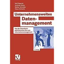 Unternehmensweites Datenmanagement: Von der Datenbankadministration bis zum Informationsmanagement (Zielorientiertes Business Computing)