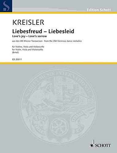 Liebesfreud - Liebesleid: aus den Alt-Wiener Tanzweisen. Streichtrio. Partitur und Stimmen. (Edition Schott)