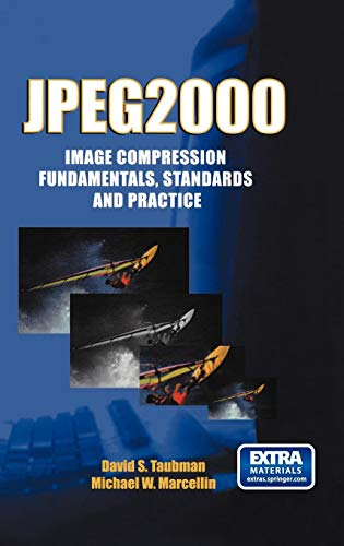 JPEG2000 Image Compression Fundamentals, Standards and Practice: Image Compression Fundamentals, Standards and Practice (The Springer International ... and Computer Science (642), Band 642)