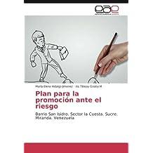 Plan para la promoción ante el riesgo: Barrio San Isidro. Sector la Cuesta. Sucre. Miranda. Venezuela