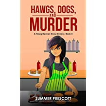Hawgs, Dogs, and Murder (Hawg Heaven Cozy Culinary Mysteries Book 4) (English Edition)