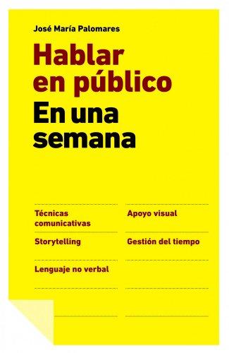 Hablar en público en una semana por José María Palomares
