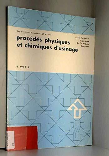 Procédés physiques et chimiques d'usinage (École nationale supérieure des techniques avancées) par Roland Weill
