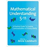 [( Mathematical Understanding 5-11: A Practical Guide to Creative Communication in Maths )] [by: Anne D. Cockburn] [Sep-