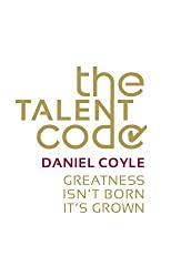 The Talent Code: Greatness Isn't Born. It's Grown. by Daniel Coyle (2010-04-01)