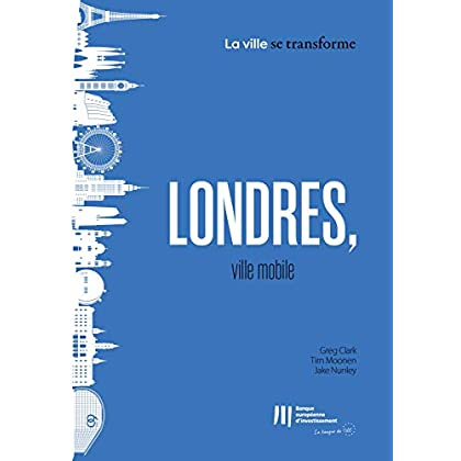 Londres, ville mobile (La ville se transforme t. 4)