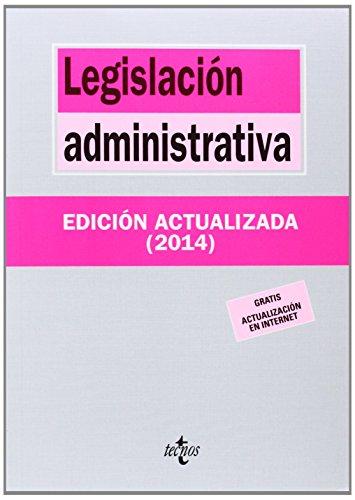 Legislación administrativa (Derecho - Biblioteca De Textos Legales) por Jesús Leguina Villa