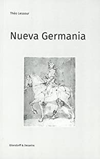 Nueva germania par Théo Lessour