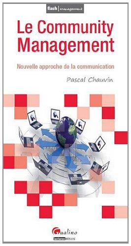 Le Community Management : Nouvelle approche de la communication par Pascal Chauvin