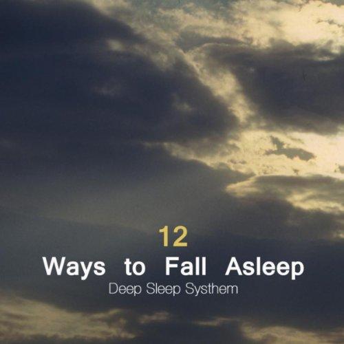 12 Ways to Fall Asleep - Deep ...