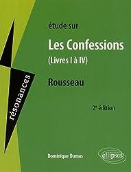 Études Sur les Confessions (Livres I-IV) Rousseau by Dominique Dumas (2015-05-05)