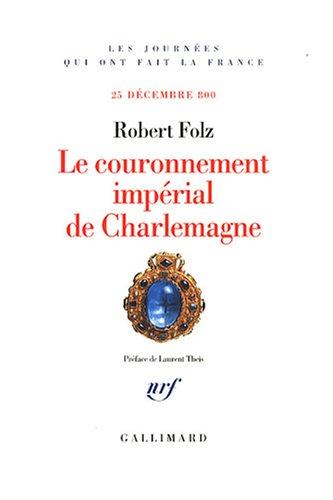 Le couronnement impérial de Charlemagne: (25 décembre 800)