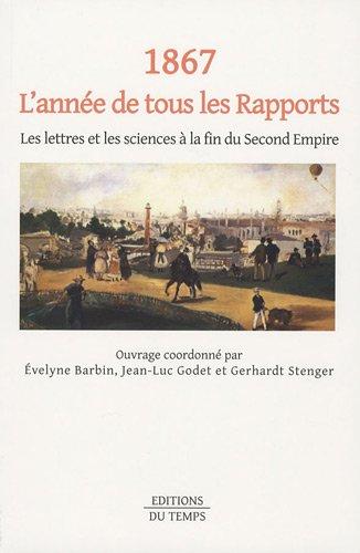 1867, l'année de tous les Rapports : Les lettres et les sciences à la fin du Second Empire par Collectif