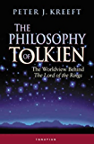 """The Philosophy of Tolkien: The Worldview Behind The """"Lord of the Rings"""""""