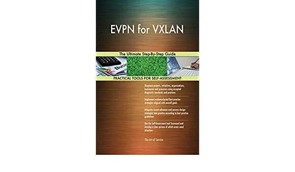 EVPN for VXLAN The Ultimate Step-By-Step Guide eBook: Gerardus