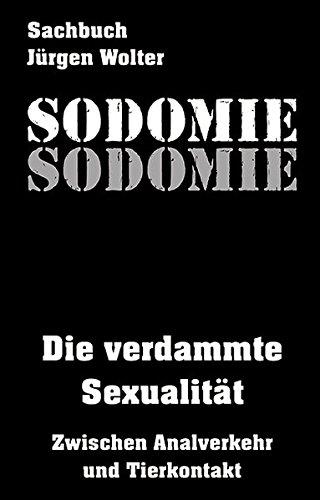 Sodomie: Die verdammte Sexualität