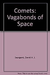 Comets: Vagabonds of Space
