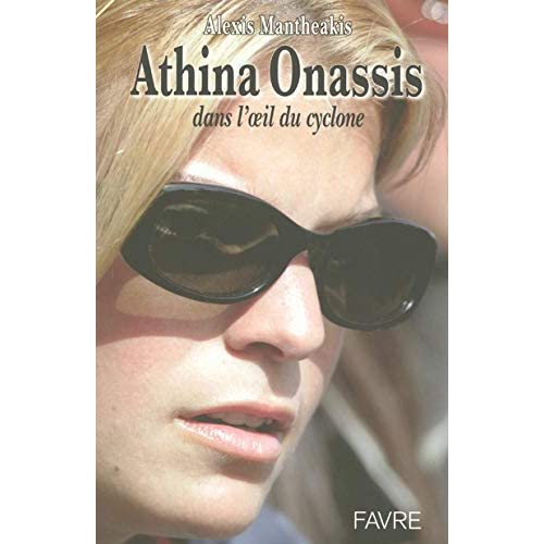 Athina Onassis : Dans l'oeil du cyclone