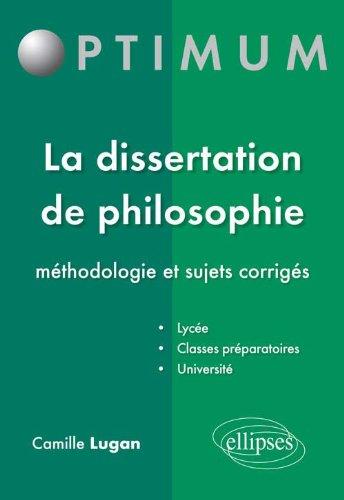 La Dissertation de Philosophie Méthodologie & Sujets Corrigés