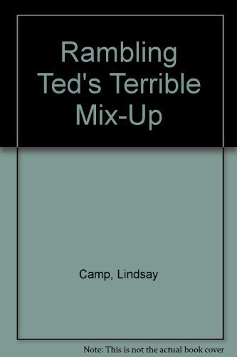 Rambling Ted's Terrible Mix-Up by Lindsay Camp (2001-04-03)