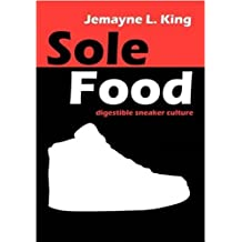 Sole Food: Digestible Sneaker Culture (English Edition)